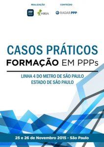 Capa Formação em PPPs 2015 - Casos Práticos: Linha 4 Metrô de São Paulo (SP)