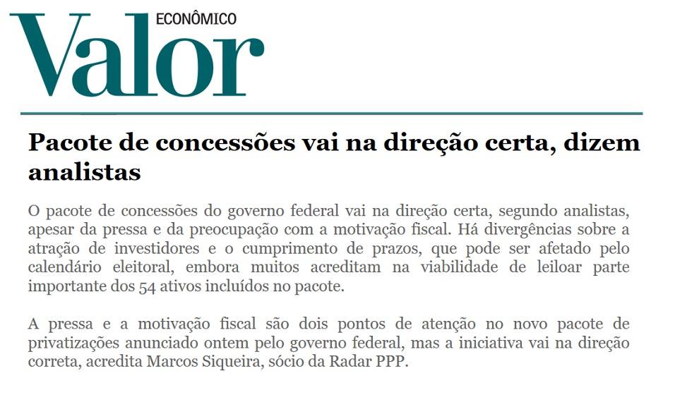 Sócio da Radar PPP é fonte do Valor para o novo pacote de concessões do Governo Federal